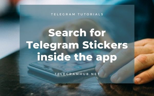 How to search for Telergam Stickers inside Telegram app for Android, iPhone